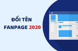Cách thay đổi tên trang Fanpage Facebook 2020 - 2021 thành công 100%